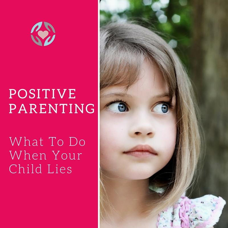positive parenting when children tell lies