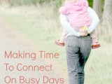 Making Time To Connect On Busy Days