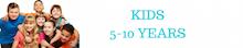 Kids 5 - 10 Years